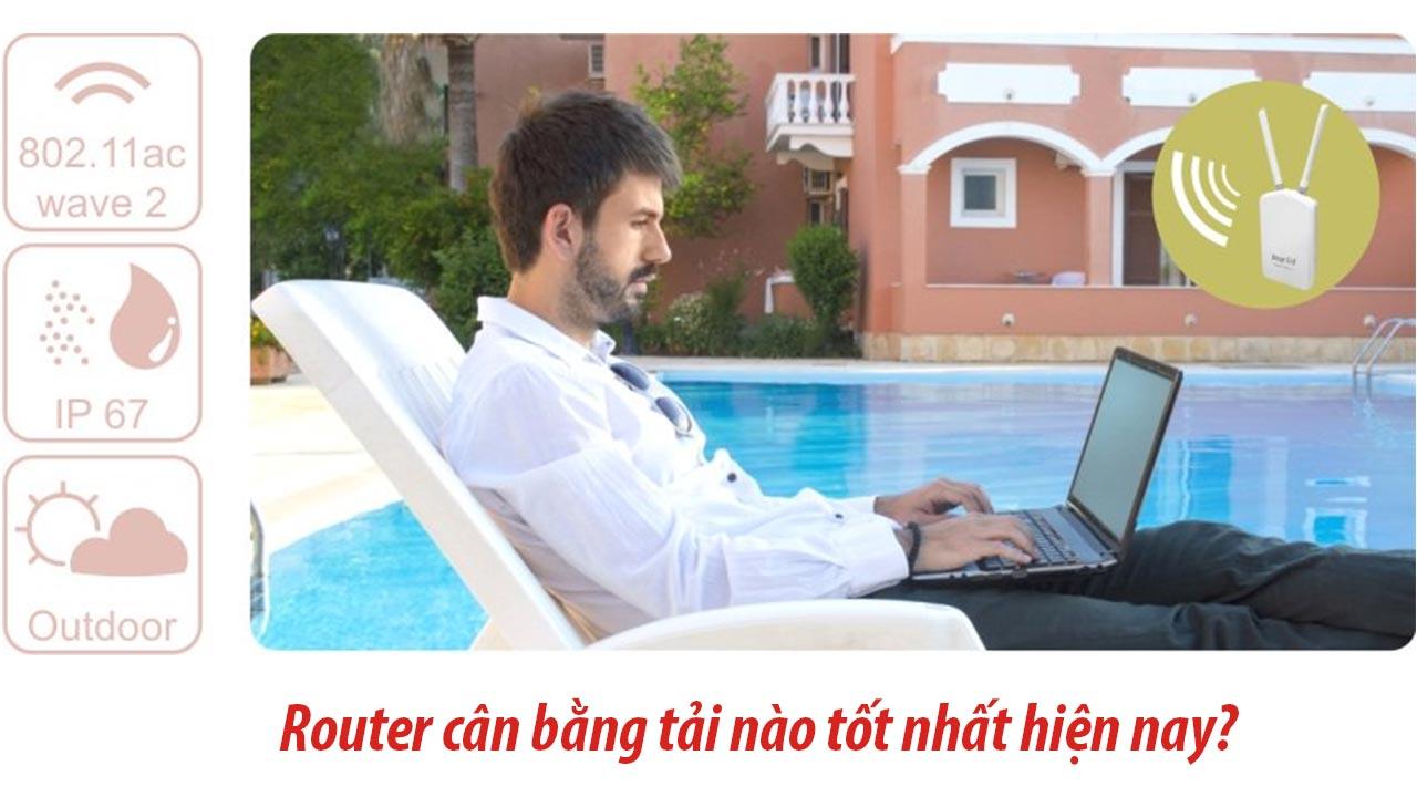 router cân bằng tải nào tốt nhất hiện nay